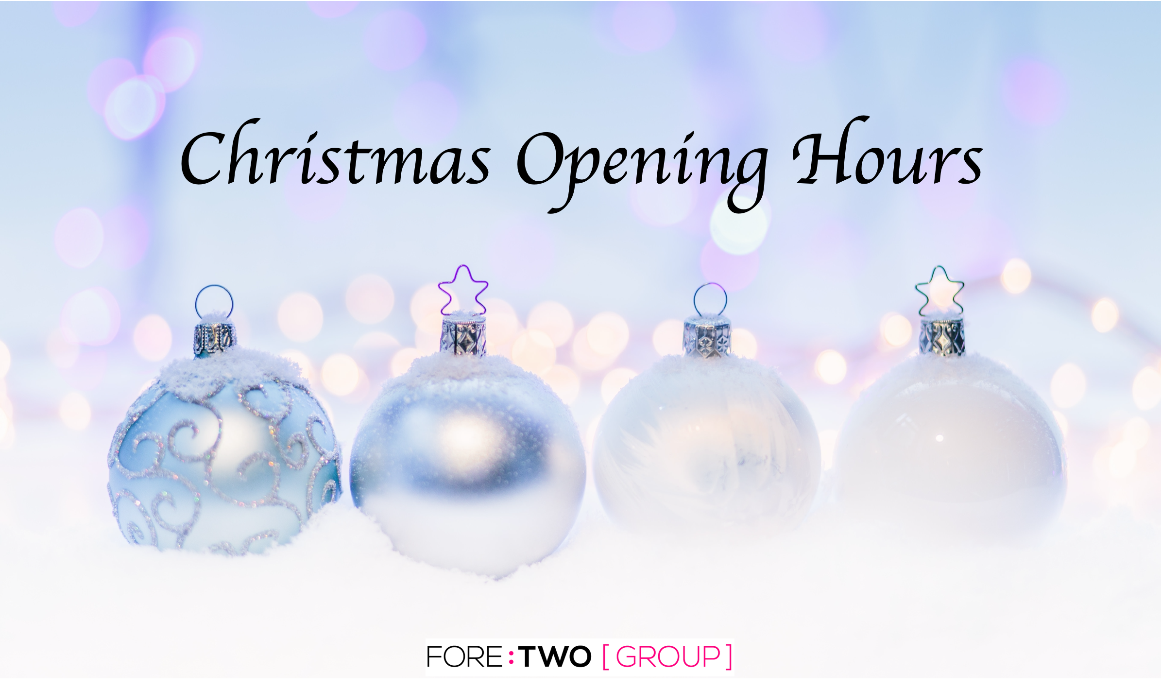 OUR CHRISTMAS & NEW YEAR OPENING HOURS