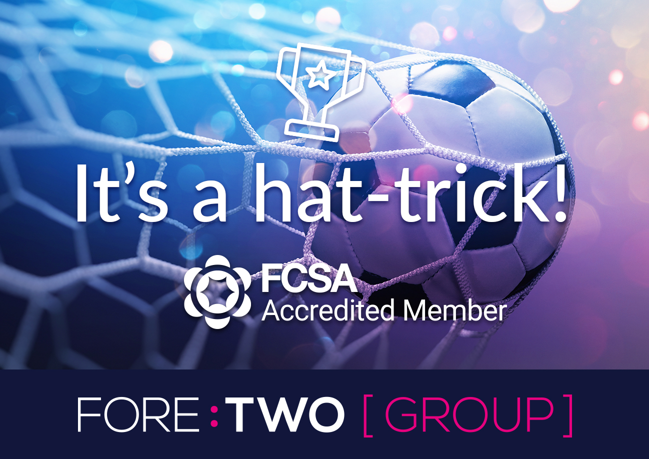 For the 3rd year running, ForeTwo Group announce the successful renewal of their FCSA Accreditation